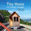 Tiny House - Le nid qui voyage