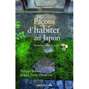 Façons d'habiter le Japon. Maisons, villes et seuils.