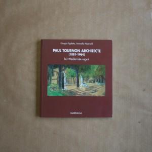 Paul Tournon architecte (1881-1964) - le moderniste sage