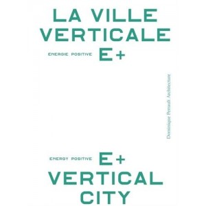 La ville verticale énergie positive e+