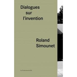 Roland Simounet. Dialogues sur l'invention