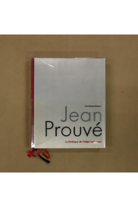 Jean Prouvé. La Poétique de l'objet technique.