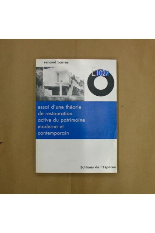 E1027 Essai d'une théorie de restauration active du patrimoine moderne et contemporain