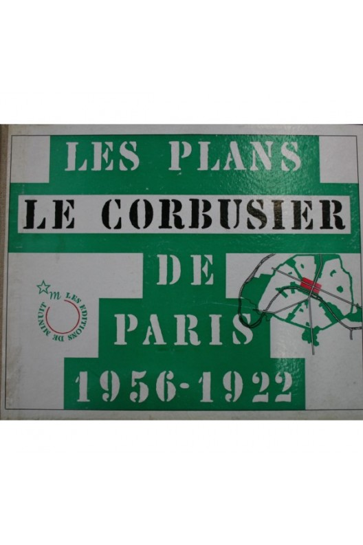 Le Corbusier. Les plans de Paris 1956-1922. Édition originale