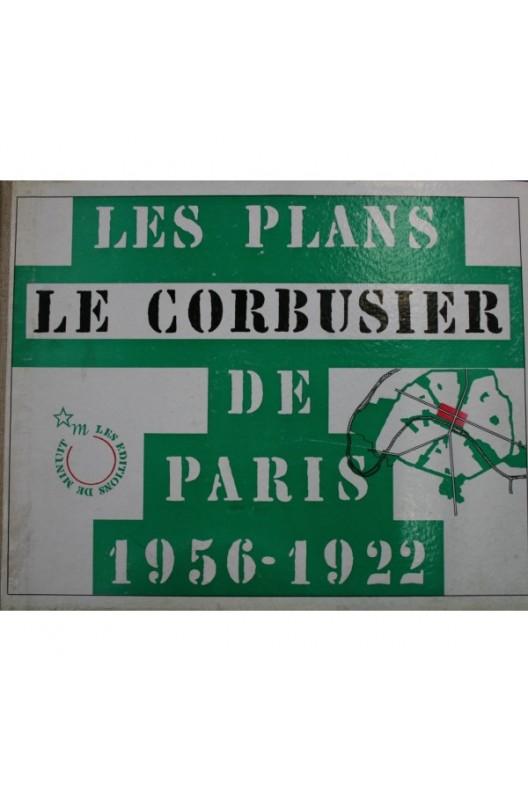 Le Corbusier. Les plans de Paris 1956-1922. Édition originale