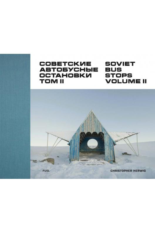 Soviet Bus Stops II. Christopher Herwig