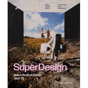 Superdesign - Italian Radical Design, 1965-75