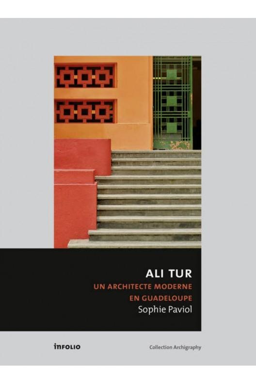 Ali Tur, un architecte moderne en Guadeloupe. Sophie Paviol