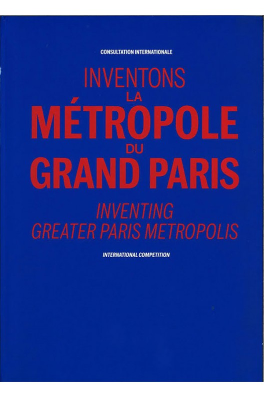 INVENTONS LA METROPOLE DU GRAND PARIS - (COLLECTIF)