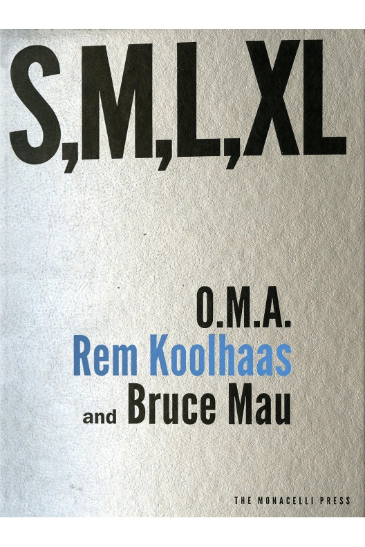 S, M, L, XL Office for Metropolitan Architecture, Rem Koolhaas, and Bruce Mau