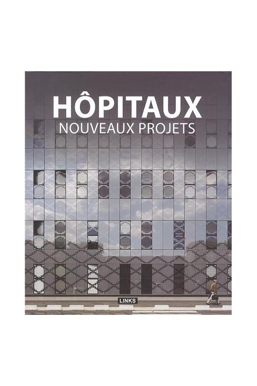 Hôpitaux - nouveaux projets