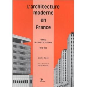 L'architecture moderne en France - Du chaos à la croissance : 1940-1966