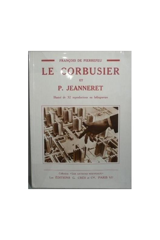 Le Corbusier et Pierre Jeanneret par François de Pierrefeu