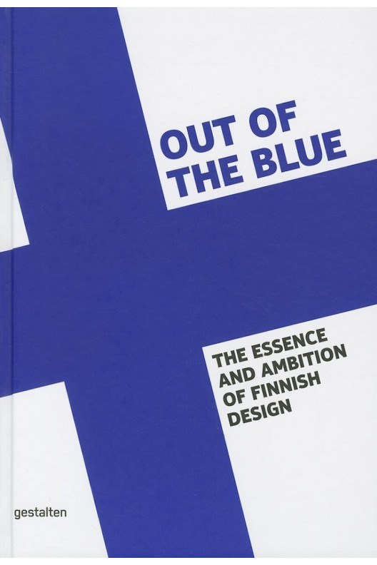 Out of the Blue - The Essence and Ambition of Finnish Design