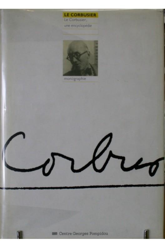 LE Corbusier une encyclopédie. POMPIDOU 1987