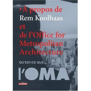 À propos de Rem Koolhaas et de l'Office for Metropolitan Architecture