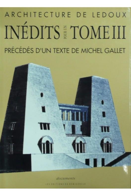 Architecture de Ledoux : inédits pour un tome 3