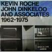 Kevin Roche John Dinkeloo and associates 1962-1975
