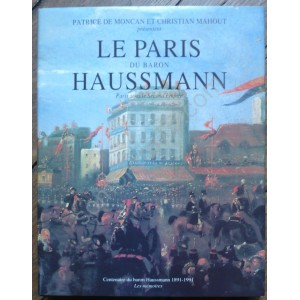 Le Paris du Baron Hausmann. Patrice de Moncan et Christian Mahout