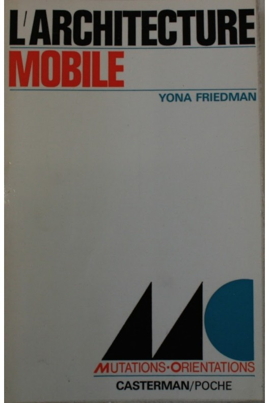 L'architecture mobile. Yona Friedman
