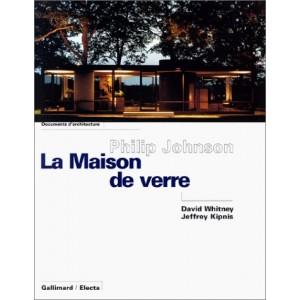 PHILIP JOHNSON. LA MAISON DE VERRE