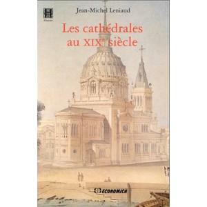 Les cathédrales au XIXe siècle LENIAUD Jean-Michel