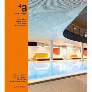 4a Architekten - Orte Setzen, Räume Bilden, Licht Lenken, Farbe Bekennen