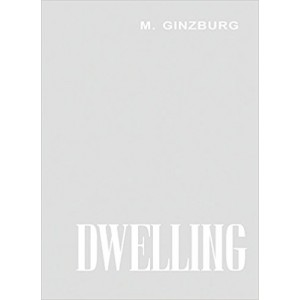 Dwelling - Five Years' Work on the Problem of the Habitation