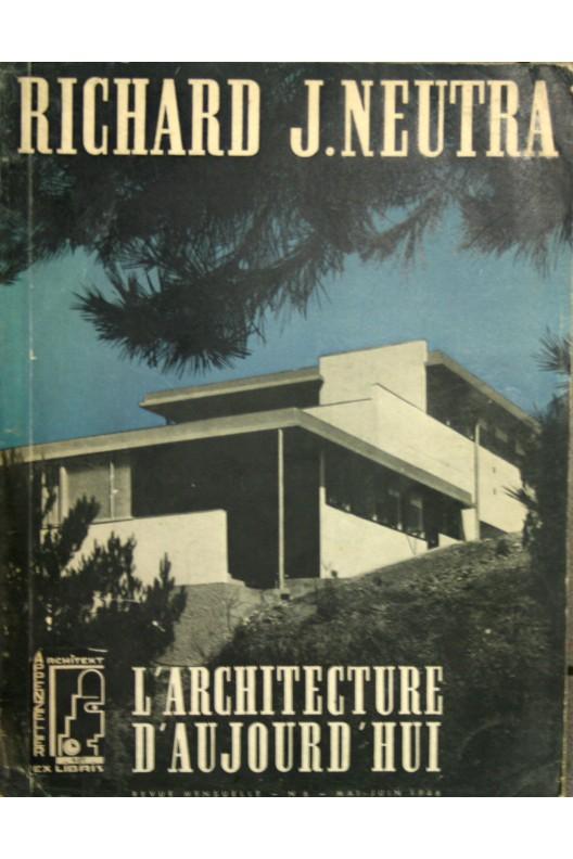 Richard Neutra. L'architecture d'aujourd'hui n° 6 1946 spécial