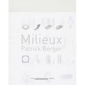 Milieux Patrick Berger