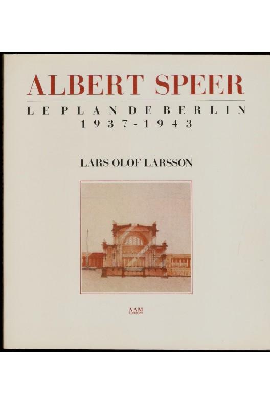 Albert Speer le plan de Berlin 1937-1943
