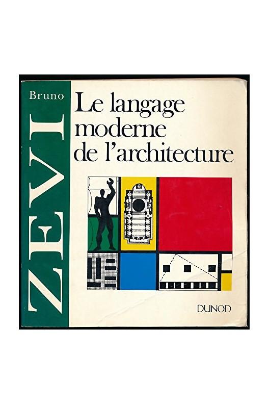 Voir cette image Le langage moderne de l'architecture. BRUNO ZEVI