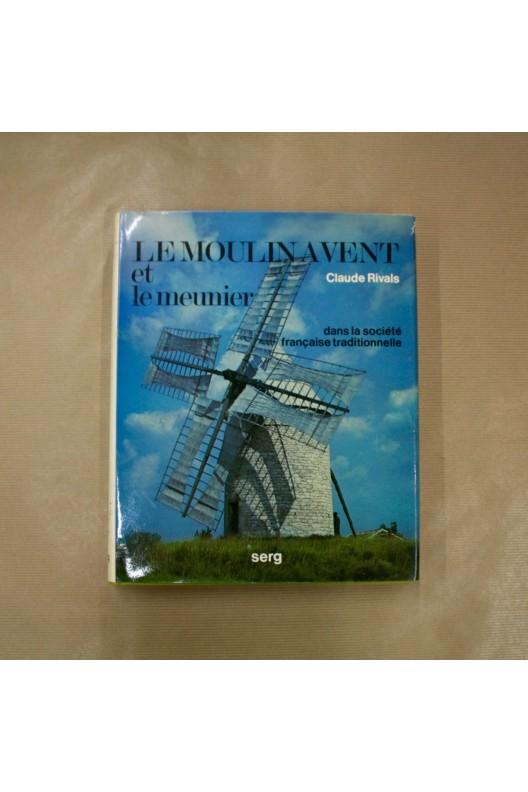 Le moulin a vent et le meunier dans la societe traditionnelle francaise