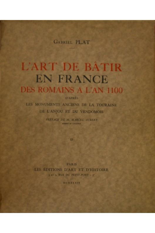 L'art de batir en France, des romains à l'an 1100. G. Plat
