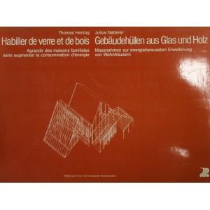 Habiller de verre et de bois. Thomas herzog Julius Natterer