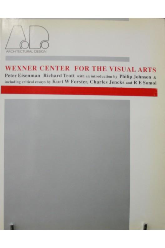 Wexner center for the visual arts. Peter Eisenman, Richard Trott