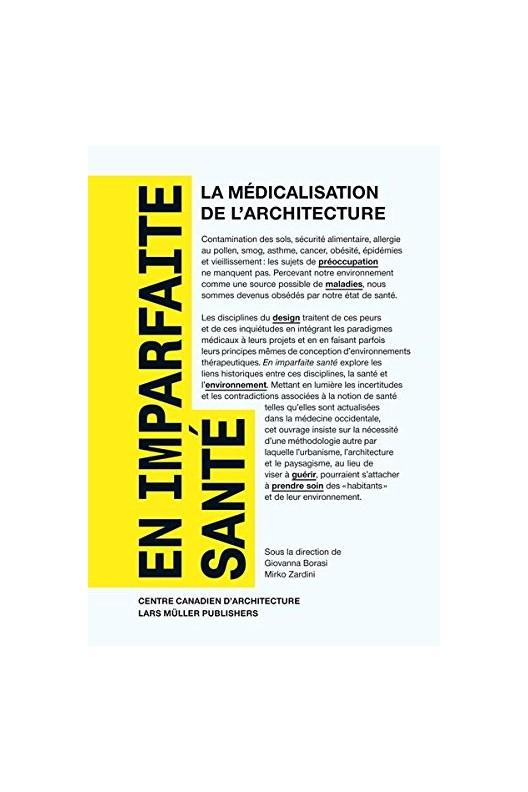 En imparfaite sante : la medicalisation de l'architecture