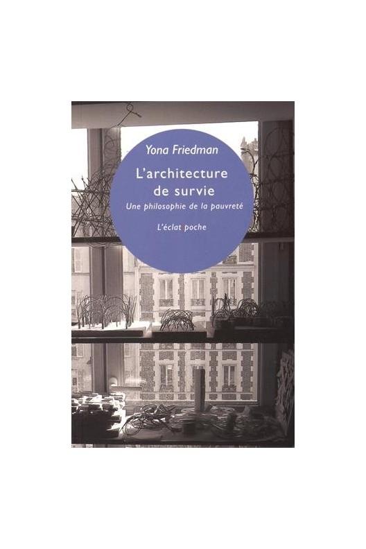 L'architecture de survie. Yona friedman