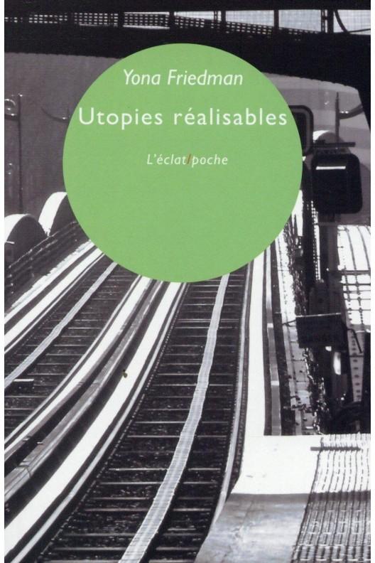 Utopies réalisables. Yona Friedman