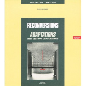 RECONVERSIONS ADAPTATIONS / New uses for old buildings