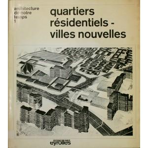 Quartiers résidentiels - villes nouvelles.