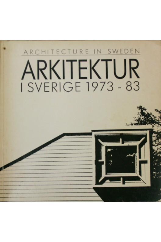 ARCHITECTURE IN SWEDEN 1973-1983