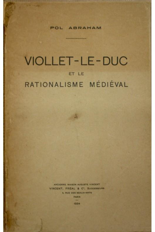 VIOLLET-LE-DUC ET LE RATIONALISME MÉDIÉVAL.