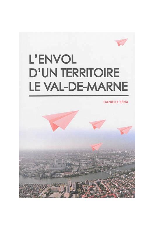 L'envol d'un territoire le Val-de-Marne
