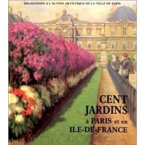 CENT JARDINS A PARIS et en ILE-DE -FRANCE
