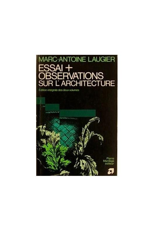 MARC ANTOINE LAUGIER. Essai et observations sur l'architecture.