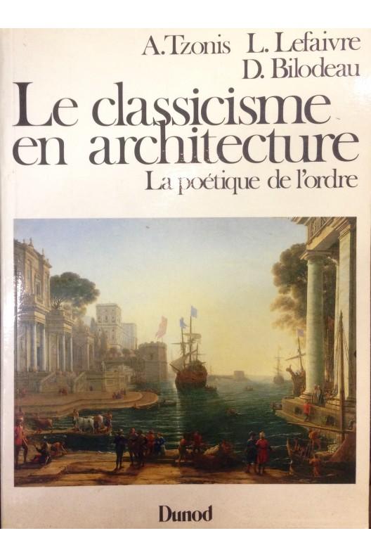 Le Classicisme en architecture : La poétique de l'ordre.