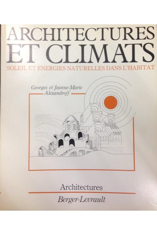 Architectures et climats : Soleil et énergies naturelles dans l'habitat