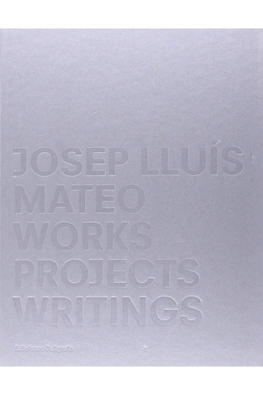 Josep Lluís Mateo - Projects, Works, Writings