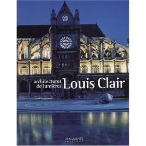 Louis Clair : Architecte des lumières